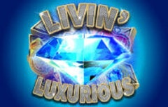 Livin' Luxurious