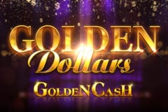 Golden Dollars Golden Cash Slot