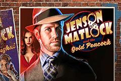 Jensen Matlock and the Gold Peacock Slot