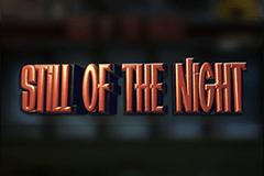 Still of the Night Slot