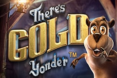 There's Gold Yonder