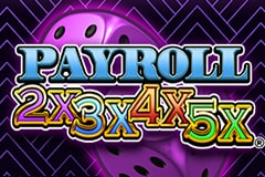 Payroll 2X3X4X5X Slot Game