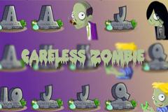 Careless Zombie