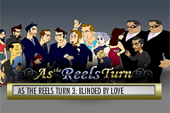 As The Reels Turn 3:Blinded By Love Slots
