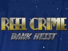 Reel Crime: Bank Heist